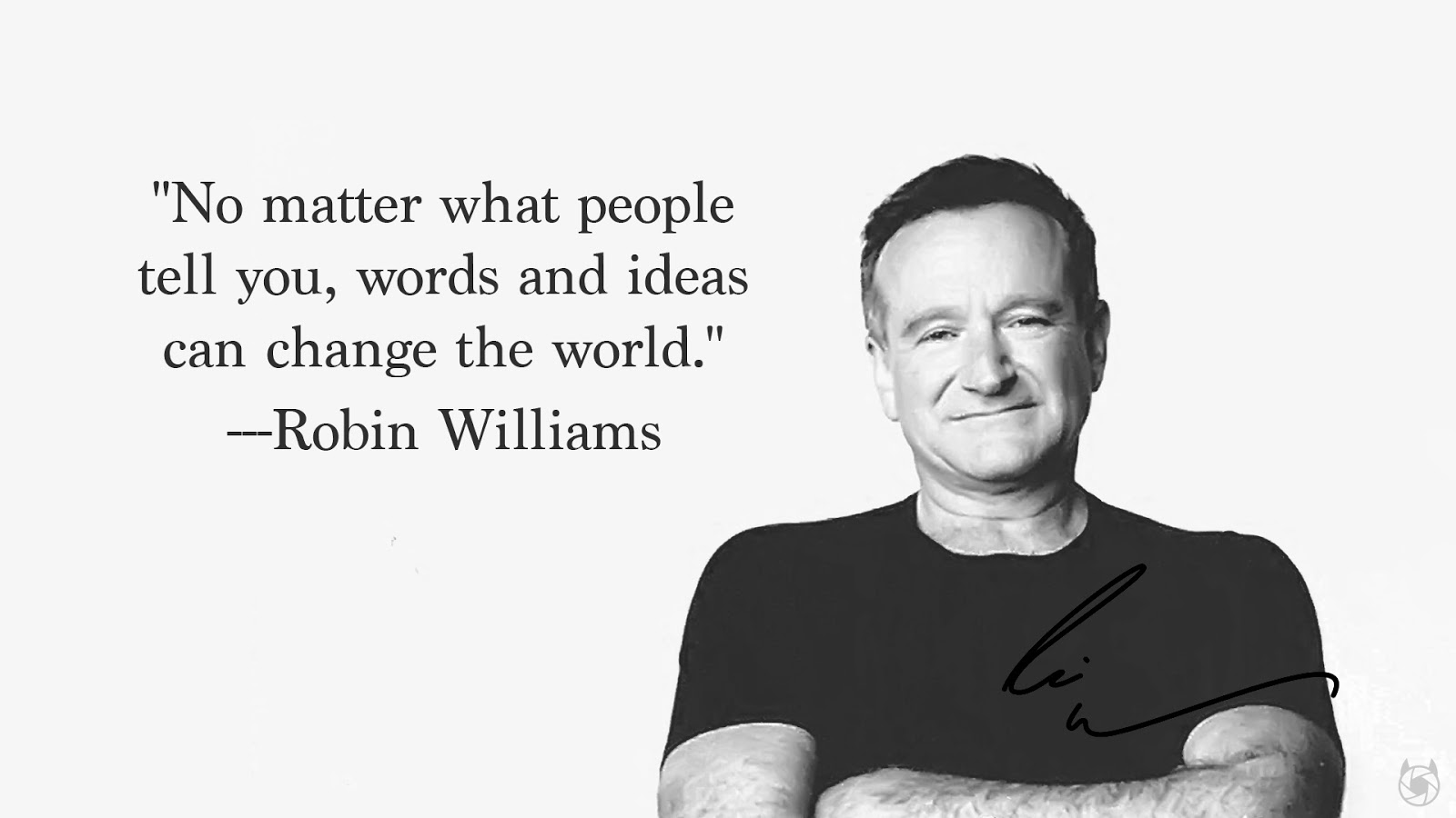 Robin Williams Quotes About Life Your Words & Ideas Do Matter  Shane Cradock