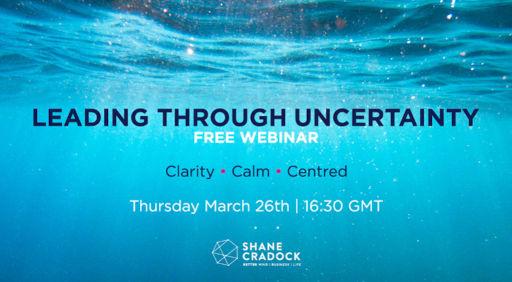 Leading Through Uncertainty - Free webinar